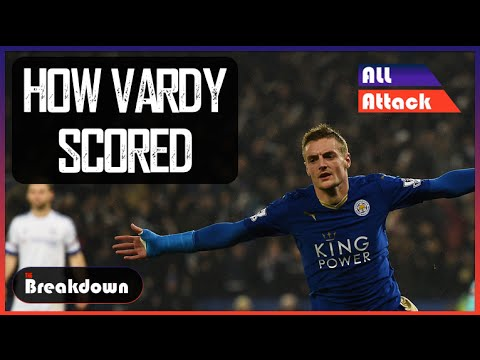 How Jamie Vardy Scored | The Breakdown