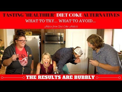 Tasting Healthier Diet Coke Replacements... What Beverages Try & What To Avoid