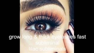 grow long & thick eyelashes fast subliminal