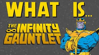 What Is... The Infinity Gauntlet