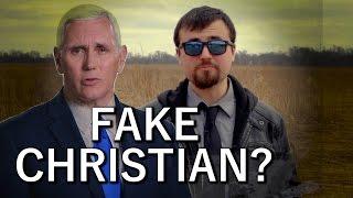 Mike Pence Fake Christian?