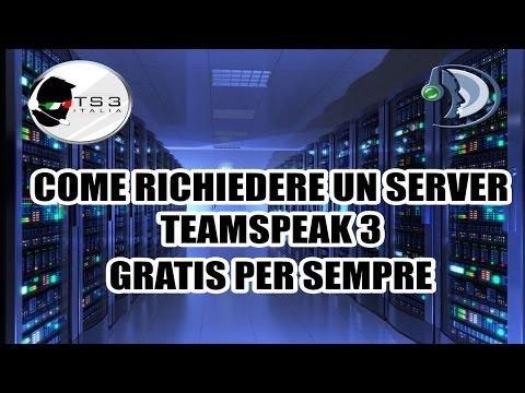 COME RICHIEDERE UN SERVER TEAMSPEAK 3 GRATIS PER SEMPRE [FREE TS3 SERVER]
