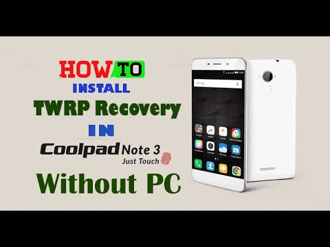 How To Flash TWRP recovery In Coolpad Note 3 / lite (Without PC)