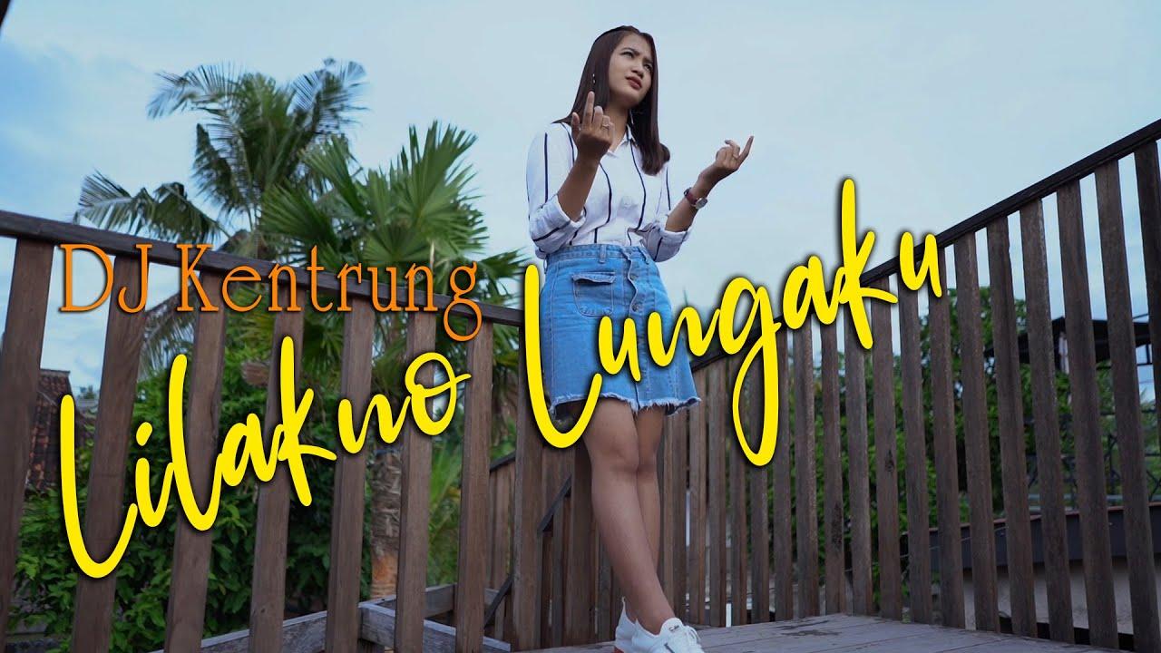 Lilakno Lungaku(DJ KENTRUNG) - Era Syaqira  //  Losskita