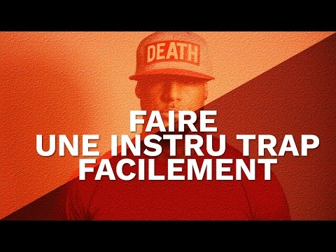 COMMENT FAIRE UNE INSTRU TRAP FACILEMENT -  FL STUDIO