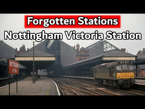 Forgotten Stations - Nottingham Victoria Station