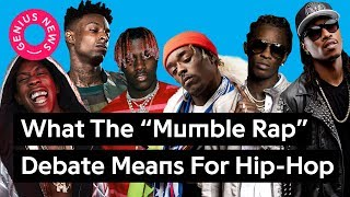 "What The ""Mumble Rap"" Debate Means For Hip-Hop | Genius News"