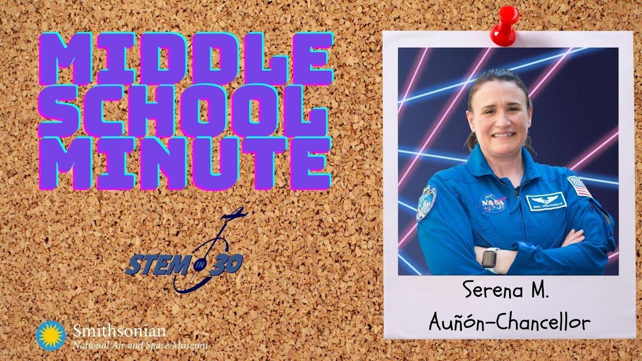 NASA Astronaut Serena Auñón-Chancellor - Middle School Minute