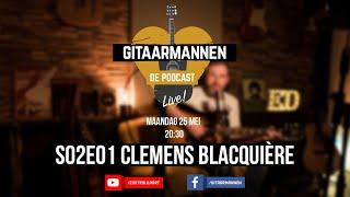 GITAARMANNEN, DE PODCAST S02E02: CLEMENS BLACQUIÈRE