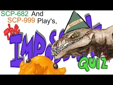 SCP-682 and SCP-999 Plays The Impossible Quiz Game.