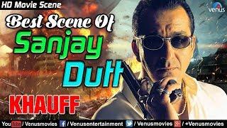 Best Scene of Sanjay Dutt | Hindi Movies | Khauff | Bollywood Movie Scene | Sanjay Dutt Movies