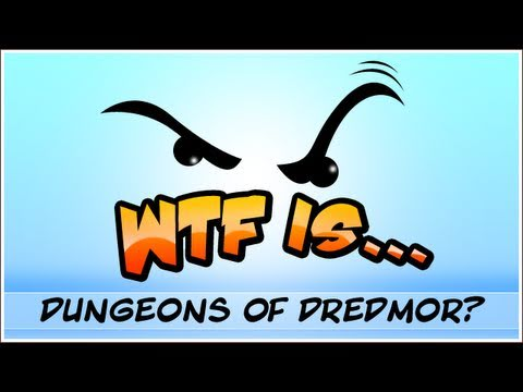 WTF Is... - Dungeons of Dredmor ?