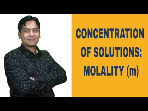 Concentration Of Solutions: Molality (m)