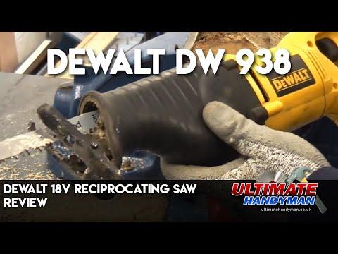 Dewalt 18v reciprocating saw review | Dewalt DW 938