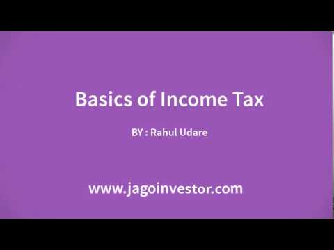 Basics of Income Tax in India - By Rahul Udare