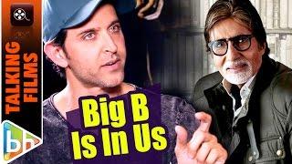 Amitabh Bachchan Is Inside All Of Us | Hrithik Roshan
