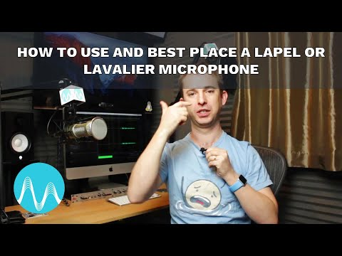 How to Use and Best Place a Lapel or Lavalier Microphone