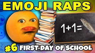 Annoying Orange - EMOJI RAPS #6: First Day of School 📝😡👎