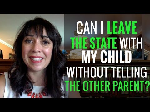 Can I Leave the State with My Child & Not Let The Other Parent Know?
