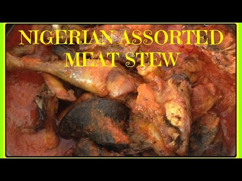 How to Cook Nigerian Assorted Meat Stew
