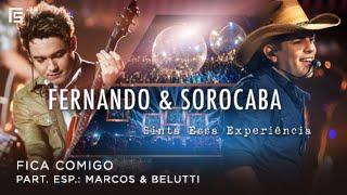 Fernando & Sorocaba - Fica Comigo part. Marcos & Belutti   DVD Sinta Essa Experiência