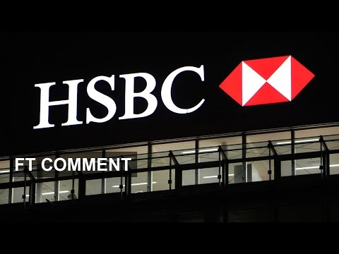 HSBC to leave the UK? | FT Comment