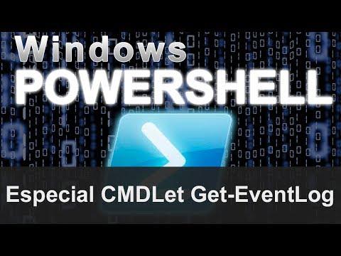 PowerShell - Especial CMDLet Get-EventLog