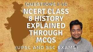 NCERT Class 8 History explained through MCQs 1-10 (UPSC and SSC exams)