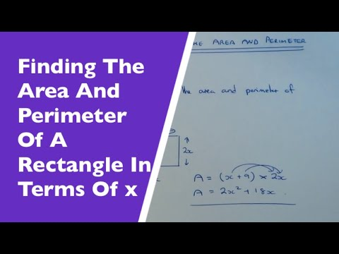 How To Make Formulas For The Area And Perimeter Of A Rectangle In Terms Of x.
