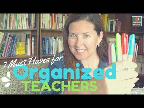 7 Must Haves for Organized Teachers