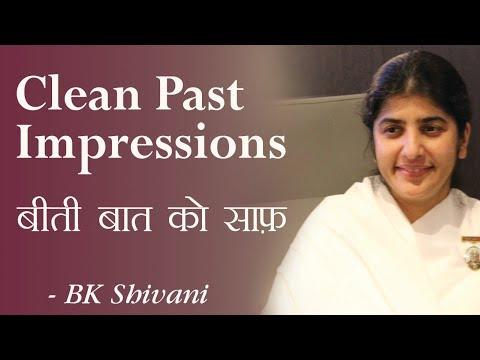 Clean Past Impressions 16b: BK Shivani (English Subtitles)