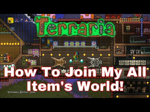 Terraria, How To Join My All Item's World!