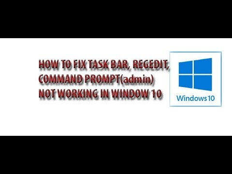 HOW TO FIX  TASK BAR, REGEDIT, COMMAND PROMPT ADMIN NOT WORKING IN WINDOW 10