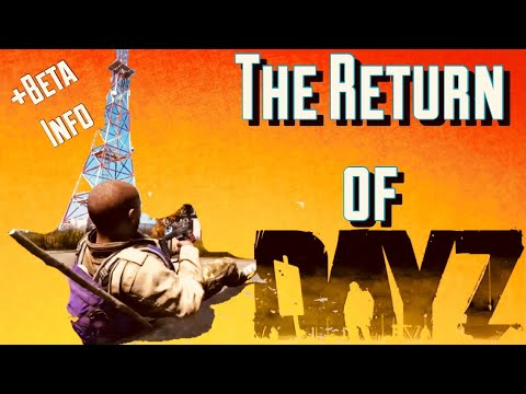 The Return of DayZ - Beta Update News and Dev Stream Review