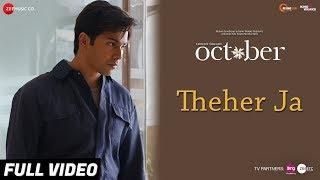 Theher Ja - Full Video | October | Varun Dhawan & Banita Sandhu | Armaan Malik | Abhishek Arora