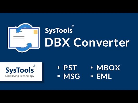 SysTools DBX to PST Converter [Official]- How to Convert Outlook Express DBX Files into PST Files