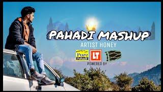 LATEST PAHADI MASHUP  || GADWALI , KUMAONI || HONEY || EVERGREEN PAHADI SONGS ||