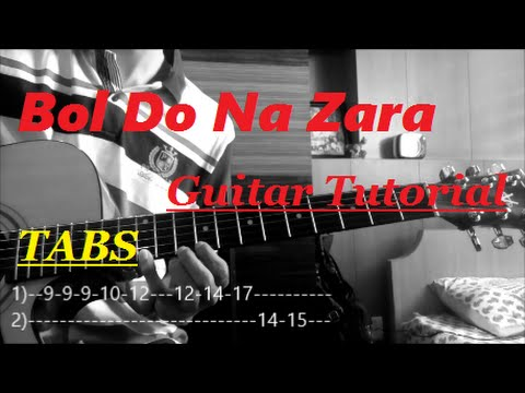 Bol Do Na Zara-Azhar [Complete Guitar Tutorial TABS ON SCREEN+Slow Motion]{WITH SOLO}