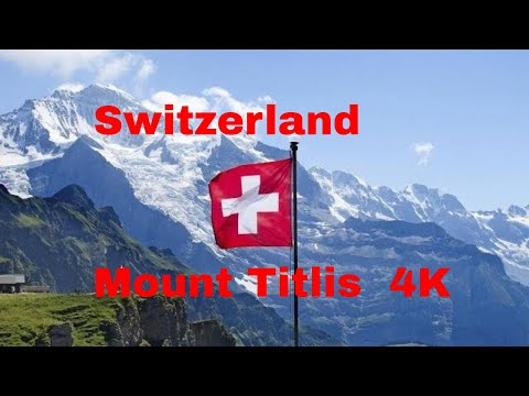 Switzerland, Mount Titlis 2018 4K Video