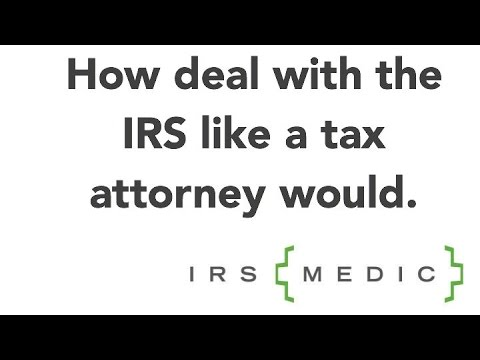 How to deal with the IRS like a tax attorney would