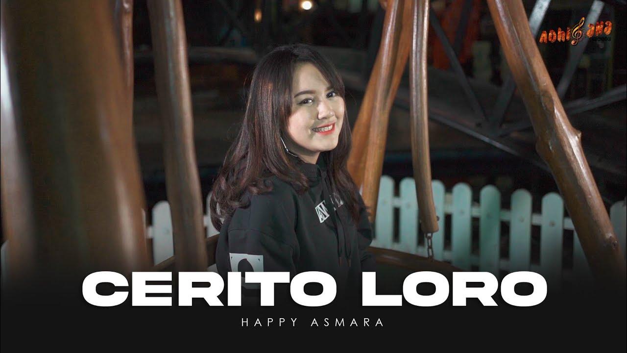 Download HAPPY ASMARA - CERITO LORO (Official Music Video)   Ati iki dudu dolanan MP3 Gratis
