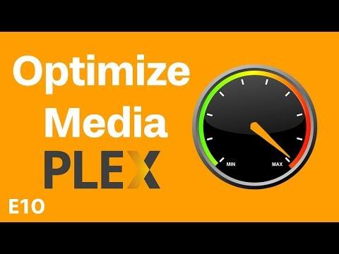 Plex Media Optimizer Tutorial - Plex Tutorial - Episode 10
