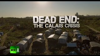 Dead End: The Calais Crisis (RT Documentary)