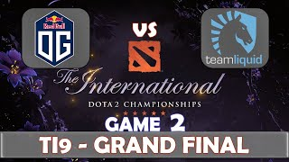 OG vs Liquid Game 2 | Grand Final The International 2019 | Dota 2 TI9 LIVE | The Championship