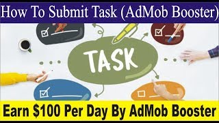 How To Submit Task In AdMob Booster ? | Earn $100 per Day By AdMob Booster | Jugari Baba