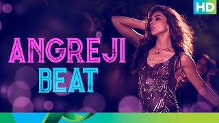 Angreji Beat  Honey Singh Full Song | Cocktail | Deepika Padukone | Saif Ali Khan
