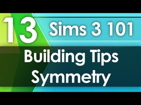 Sims 3 101 - Building Tips: Symmetry (Don't do it!)