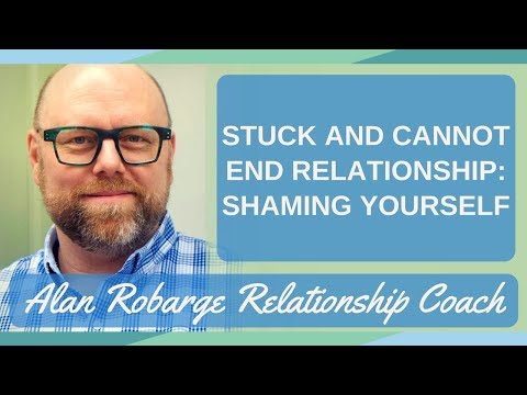 Stuck and Cannot End Relationship or Marriage: Shaming Yourself (Video 3 of 8)