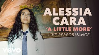 Alessia Cara - A Little More (Official Live Performance) | Vevo x Alessia Cara