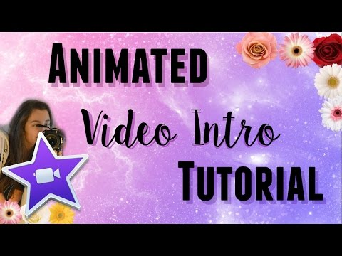 Animated Video Intro Tutorial in iMovie ( 2018 updated)